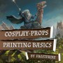 MAGICCON | Cosplay Props Painting Basics