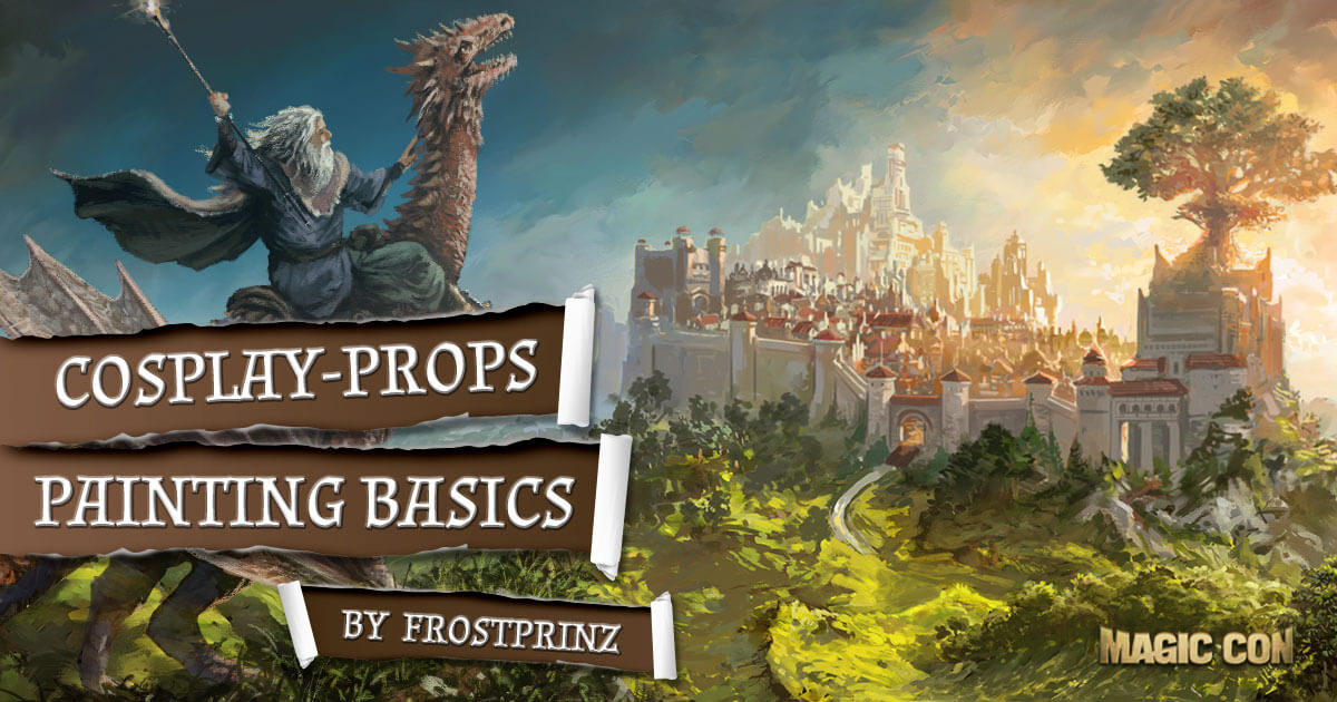 MagicCon 2 | Workshop | Cosplay-Probs Painting Basics by Frostprinz