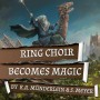 MAGICCON | RingChoir becomes Magic