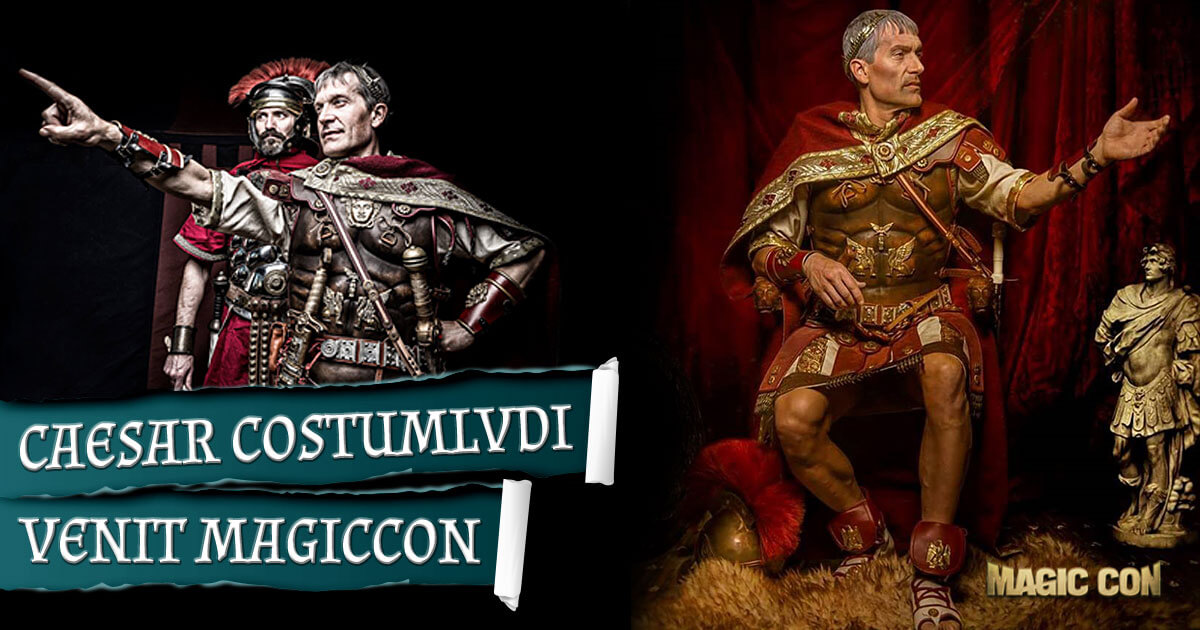 MagicCon 3 | Special-Events | CAESAR COSTUMLVDI VENIT MAGICCON