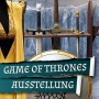 MAGICCON | Game of Thrones – Ausstellung
