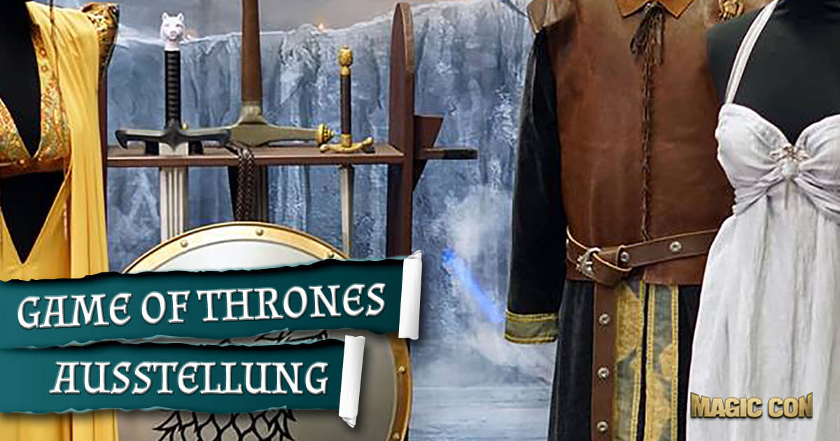 MagicCon 3 | Special-Events | Game of Thrones - Ausstellung
