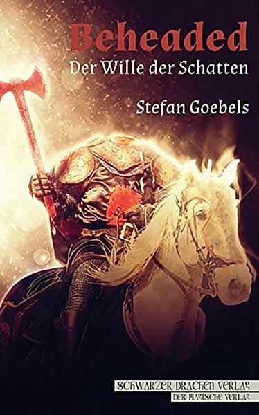 MagicCon 3 | Vortrag | Beheaded - Der Wille der Schatten - Buchcover
