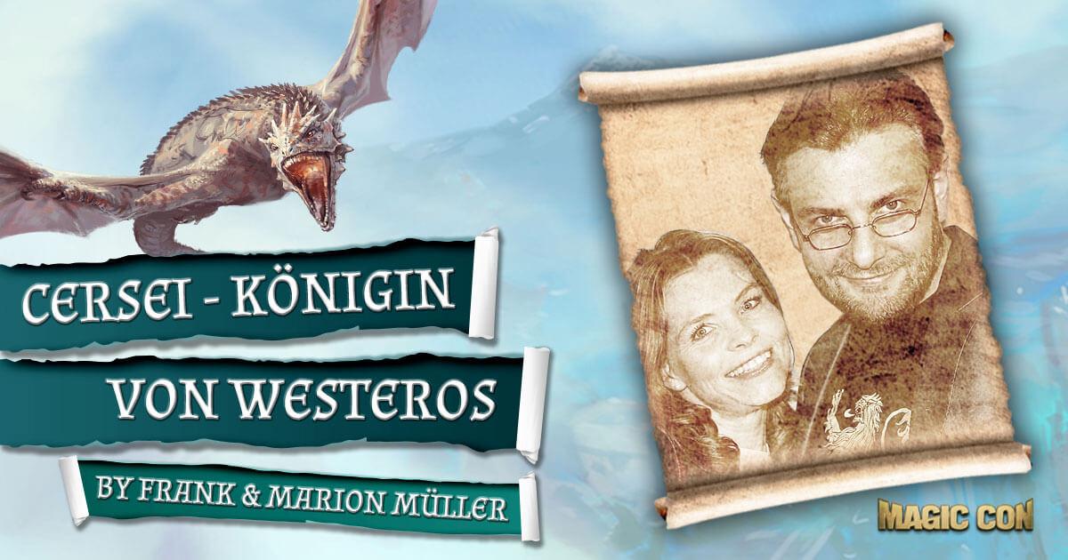 MagicCon 3 | Vortrag | Cersei - Königin von Westeros