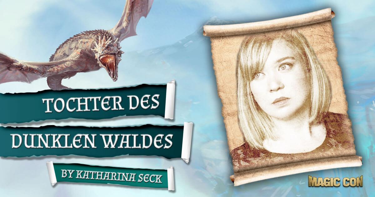 MagicCon 3 | Vortrag | Tochter des dunklen Waldes