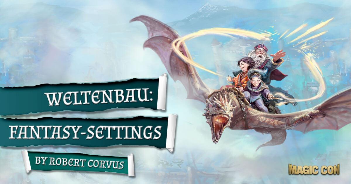 MagicCon 3 | Workshop | Weltenbau: Fantasy-Settings