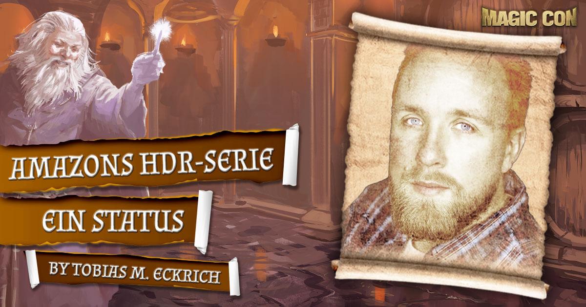 MagicCon 4 | Vortrag | Amazons HDR-Serie - ein Status | by Tobias M. Eckrick
