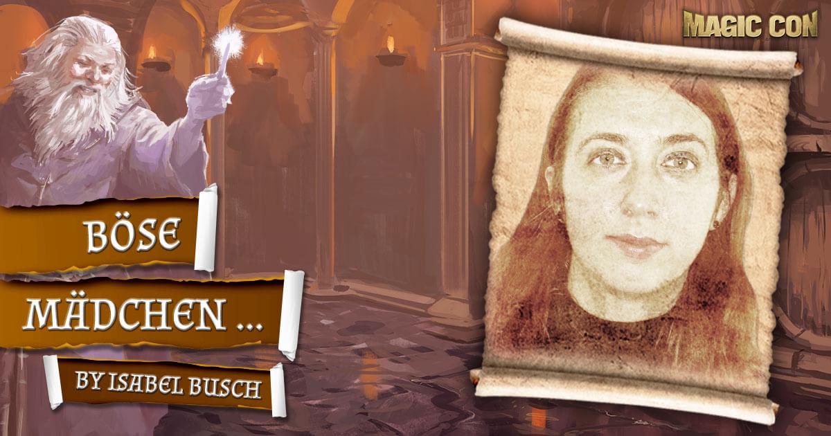 MagicCon 4 | Vortrag | Böse Mädchen ... | by Isabel Busch