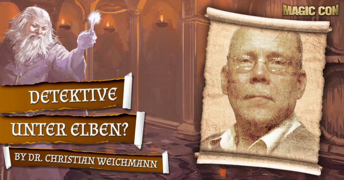MagicCon 4 | Vortrag | Detektive unter Elben? | by Dr. Christian Weichmann