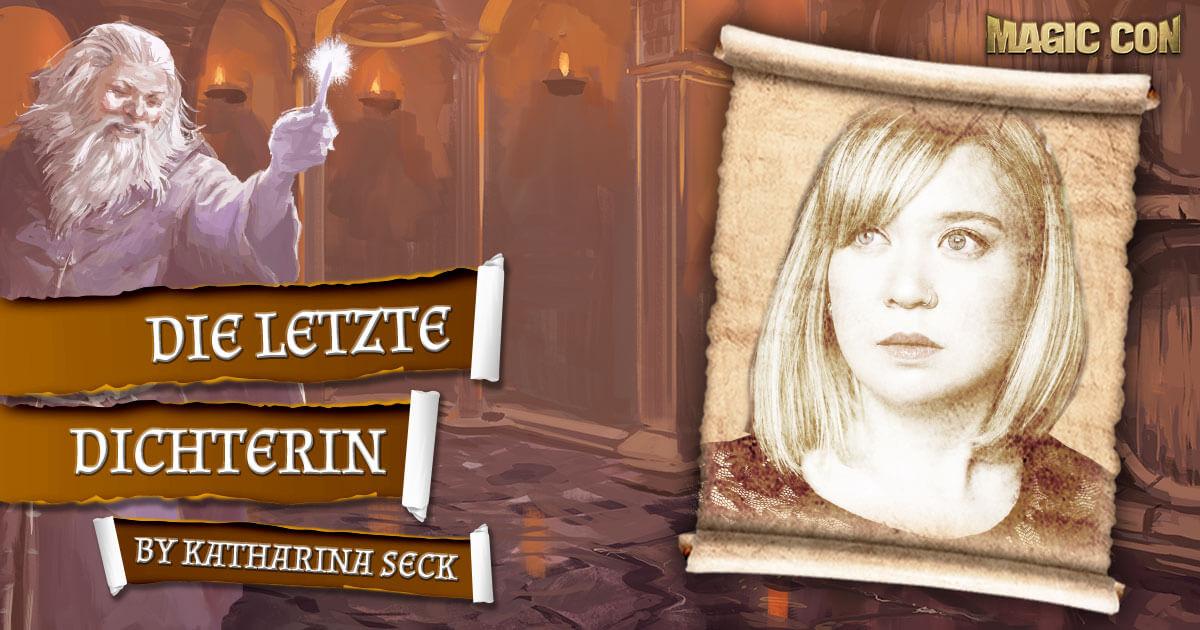 MagicCon 4 | Vortrag | Die letzte Dichterin | by Katharina Seck