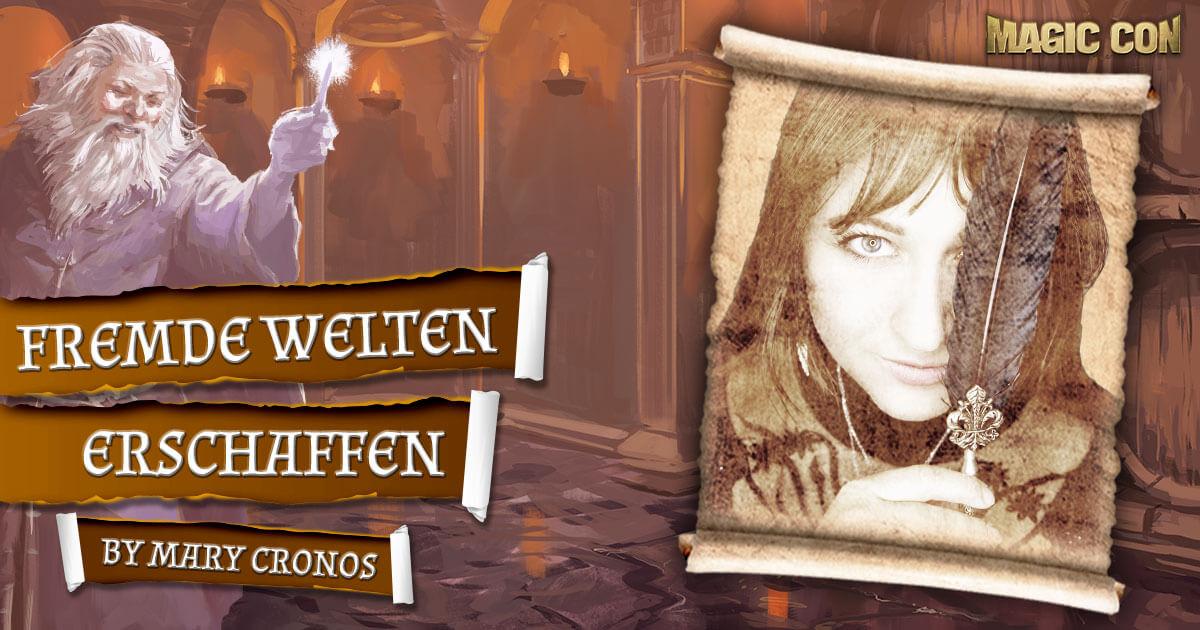 MagicCon 4 | Vortrag | Fremde Welten erschaffen | by Mary Cronos