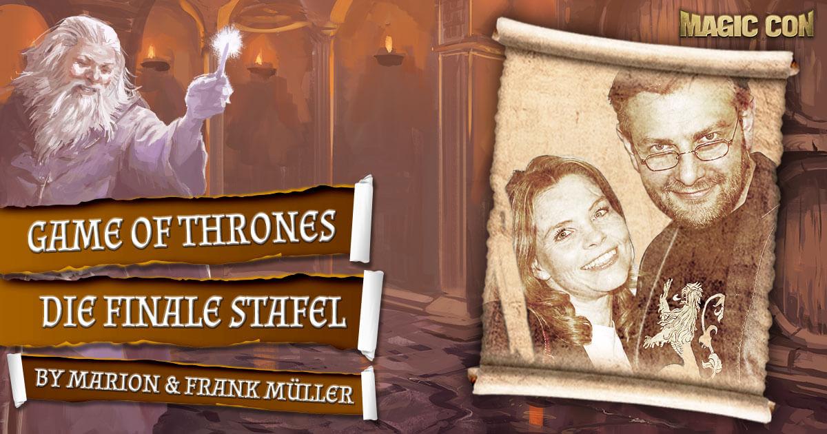 MagicCon 4 | Vortrag | Game of Thrones - die finale Staffel | by Marion & Frank Müller