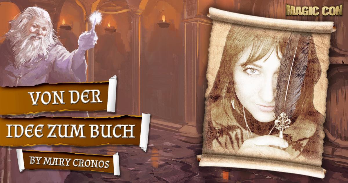 MagicCon 4 | Vortrag | Von der Idee zum Buch | by Mary Cronos